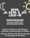 GOYA, JR. GOYA, & JOY Lock-in| February 28th-29th